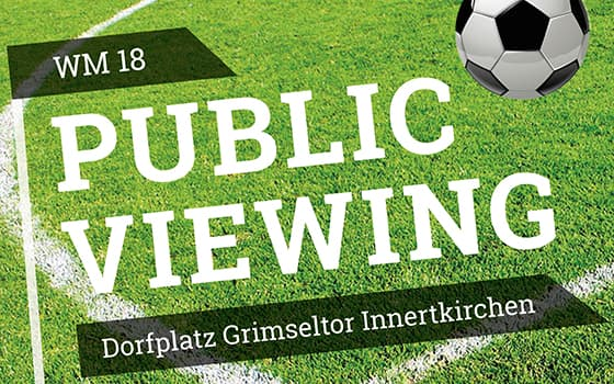Fussball-WM Public Viewing am Grimseltor